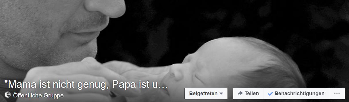 Titelbild FB Gruppe Mama ist nicht genug - Papa ist unverzichtbar